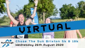 VIRTUAL – CHASE THE SUN BRIXTON 5K & 10K AUGUST 2020