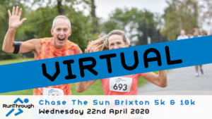 VIRTUAL – CHASE THE SUN BRIXTON 5K & 10K APRIL 2020
